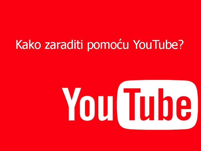 Kako zaraditi na Youtube-u