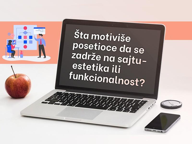 Šta motiviše posetioce da se zadrže na sajtu estetika ili funkcionalnost?